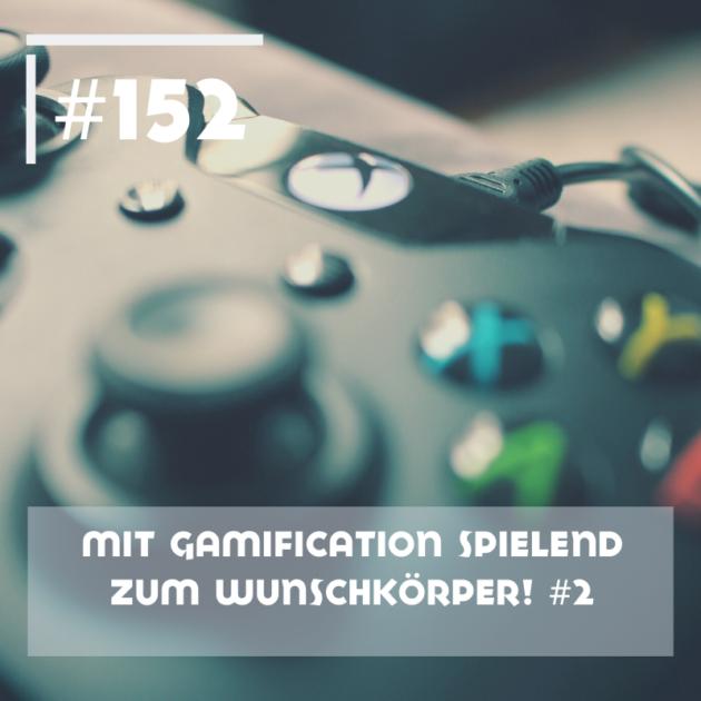 CSN 152 - Mit Gamification spielend zum Wunschkörper #2