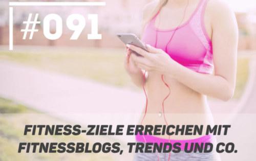 Fitnessziele erreichen mit den besten Fitness-Blogs, Trends und Co.