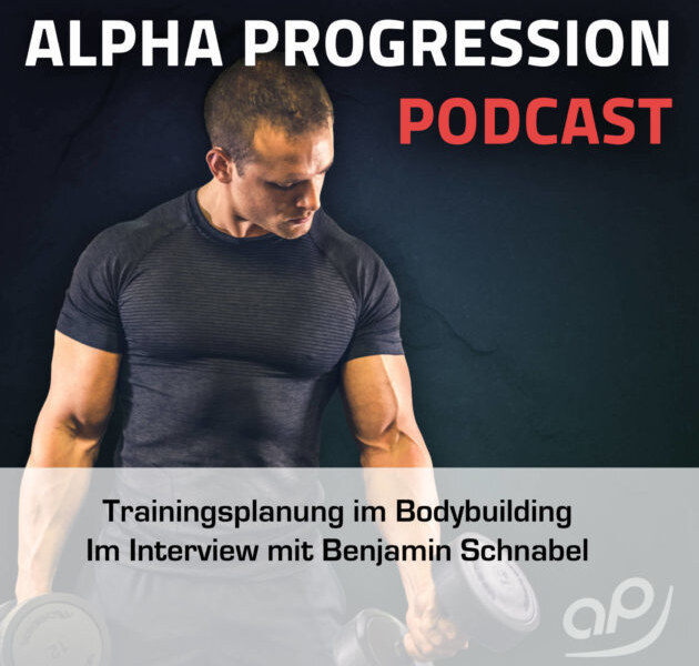 Effektive Trainingsplanung im Bodybuilding – Im Interview mit Alpha Progression