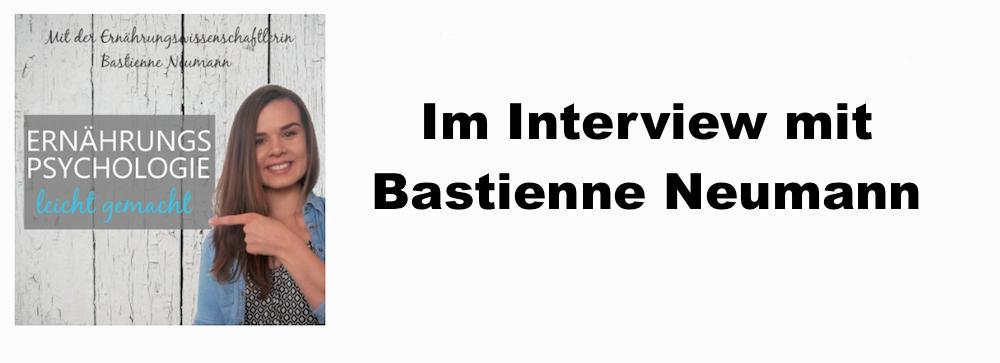 020 Bastienne Neumann im Interview – Ernährungspsychologie leicht gemacht