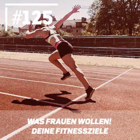 Was Frauen wollen! Deine Fitnessziele
