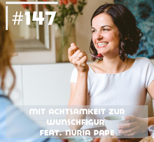 Mit Achtsamkeit zur Wunschfigur feat. Nuria Pape