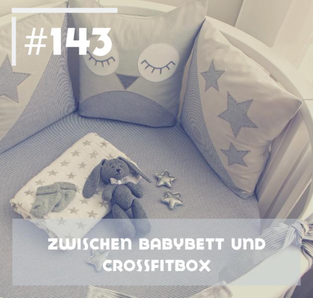 Zwischen Babybett und Crossfitbox