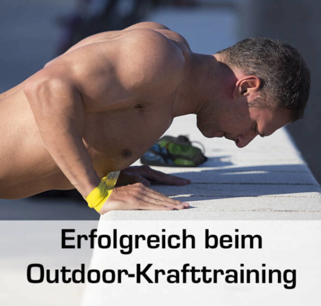 Mit Outdoor-Krafttraining zur Traumfigur