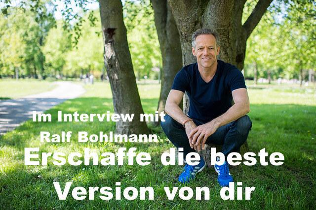 022 Ralf Bohlmann im Interview – Erschaffe die beste Version von dir