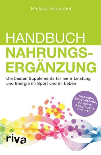 Handbuch Nahrungsergänzung von Philipp Rauscher
