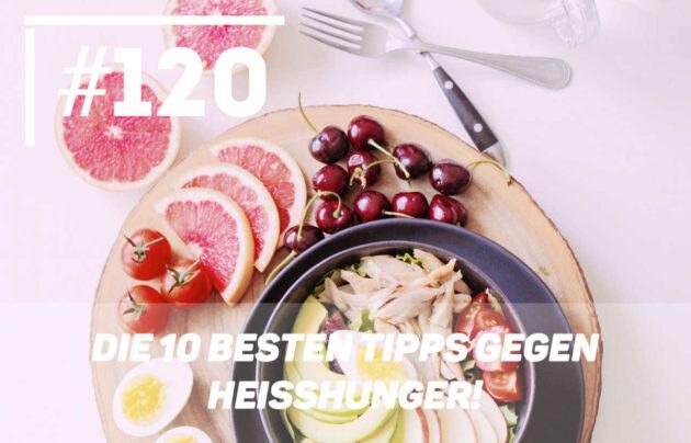 Die 10 besten Tipps gegen Heisshunger!