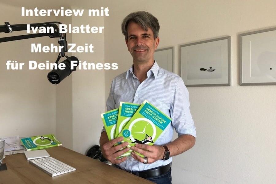 028 Ivan Blatter im Interview – Mit richtigem Zeitmanagement an die Fitness