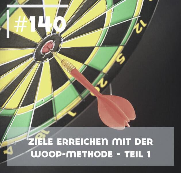 Ziele erreichen mit WOOP – Teil 1