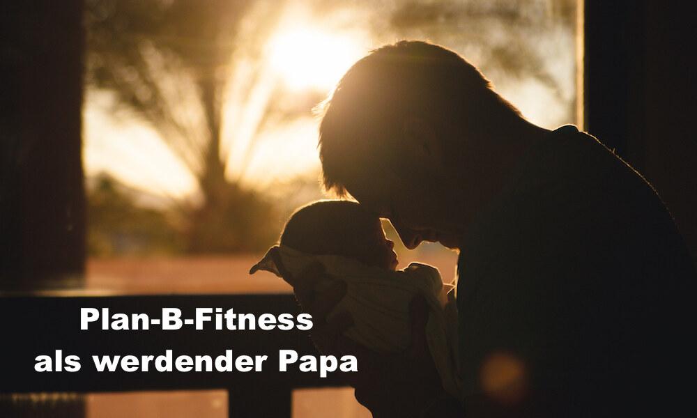 009 Dein Fitness-Konzept als werdender Papa