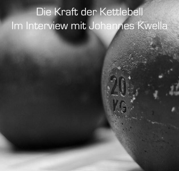 Johannes Kwella und die Kraft der Kettlebell – Teil 1