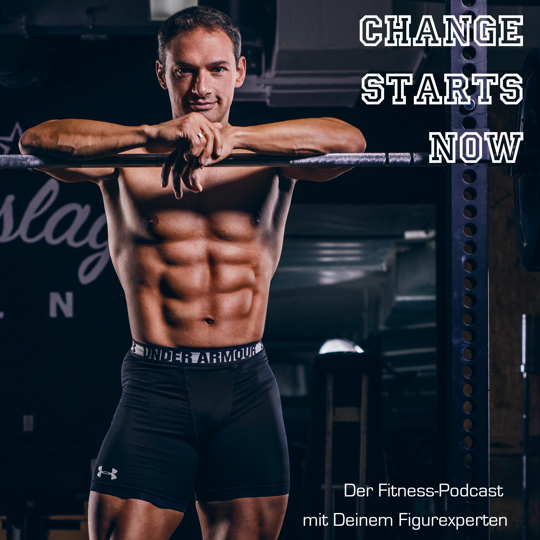 Change Starts Now - Dein Fitness-Podcast