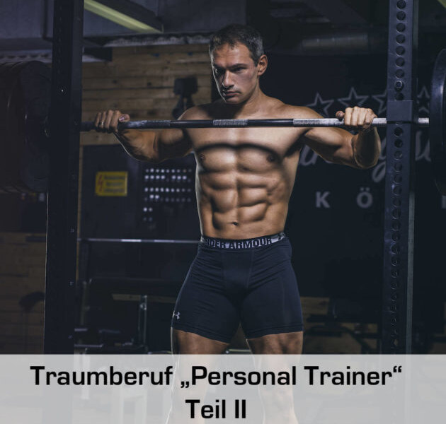 Personal Trainer – Ein Traumberuf? Teil 2