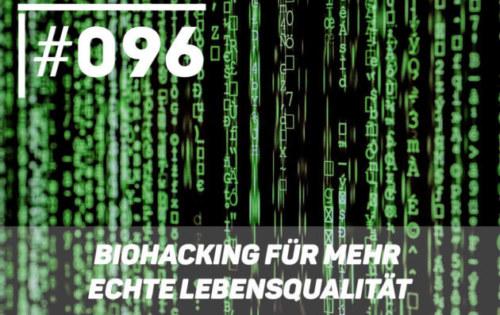 Biohacking für mehr echte Lebensqualität