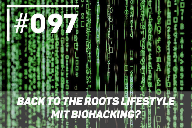 Back to the Roots Lifestyle mit Biohacking?