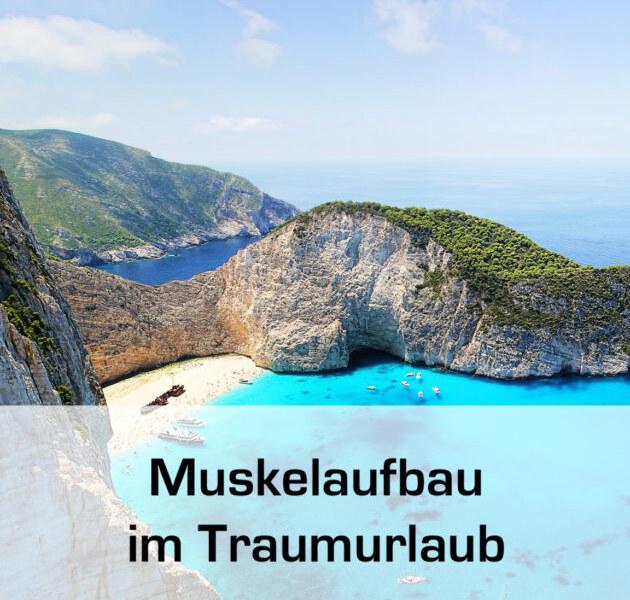 Muskelaufbau und Superfitness im Urlaub