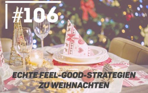 Echte Feel-Good Strategien zu Weihnachten