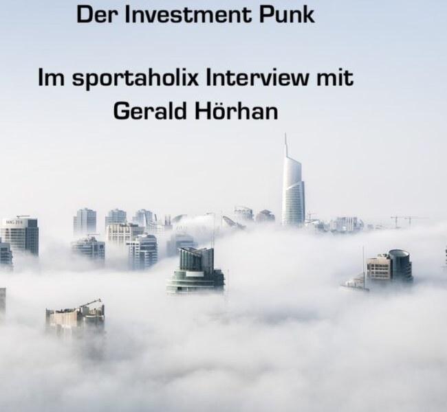 Der Investment Punk – Gerald Hörhan im sportaholix-Interview