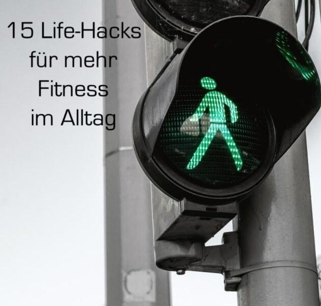 15 Life-Hacks für mehr Fitness im Alltag
