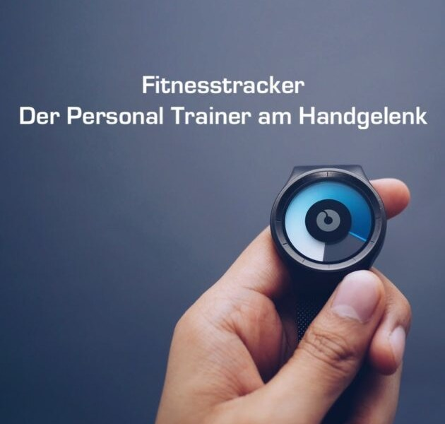 Fitnesstracker – Der Personal Trainer am Handgelenk