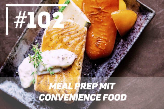Meal Prep mit Convenience Food