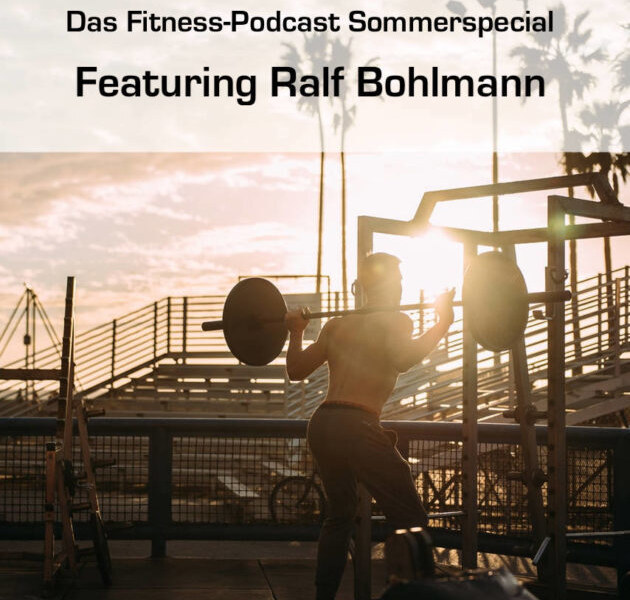 Das Fitness-Podcast-Interview-Sommer-Special mit Ralf Bohlmann